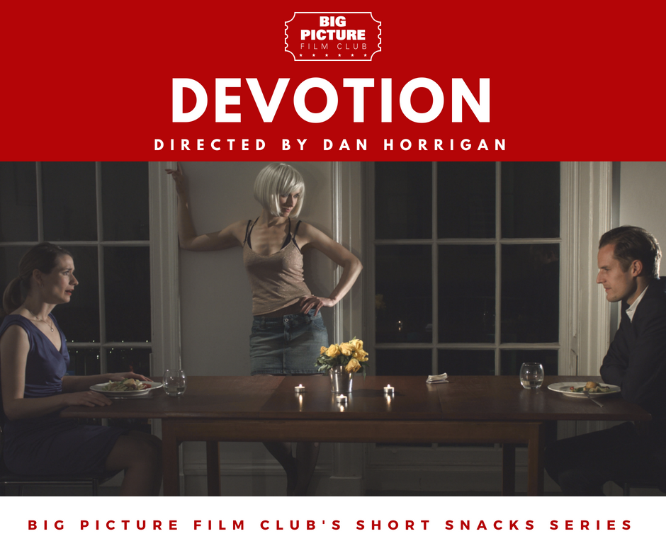 Big Picture Film Club - Short Snacks - Devotion