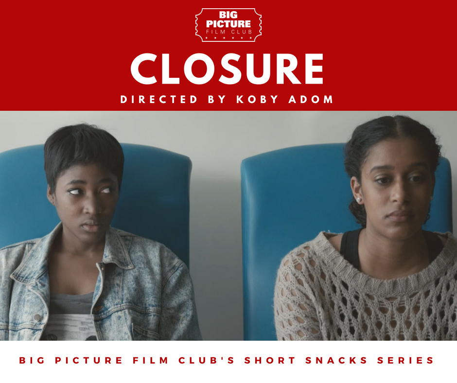 Big Picture Film Club - Short Snacks - Closure