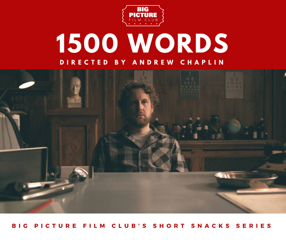 BIG PICTURE FILM CLUB's SHORT SNACKS #5 - 1500 Words