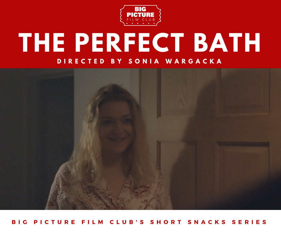 Big Picture Film Club's Short Snacks - The Perfect Bath