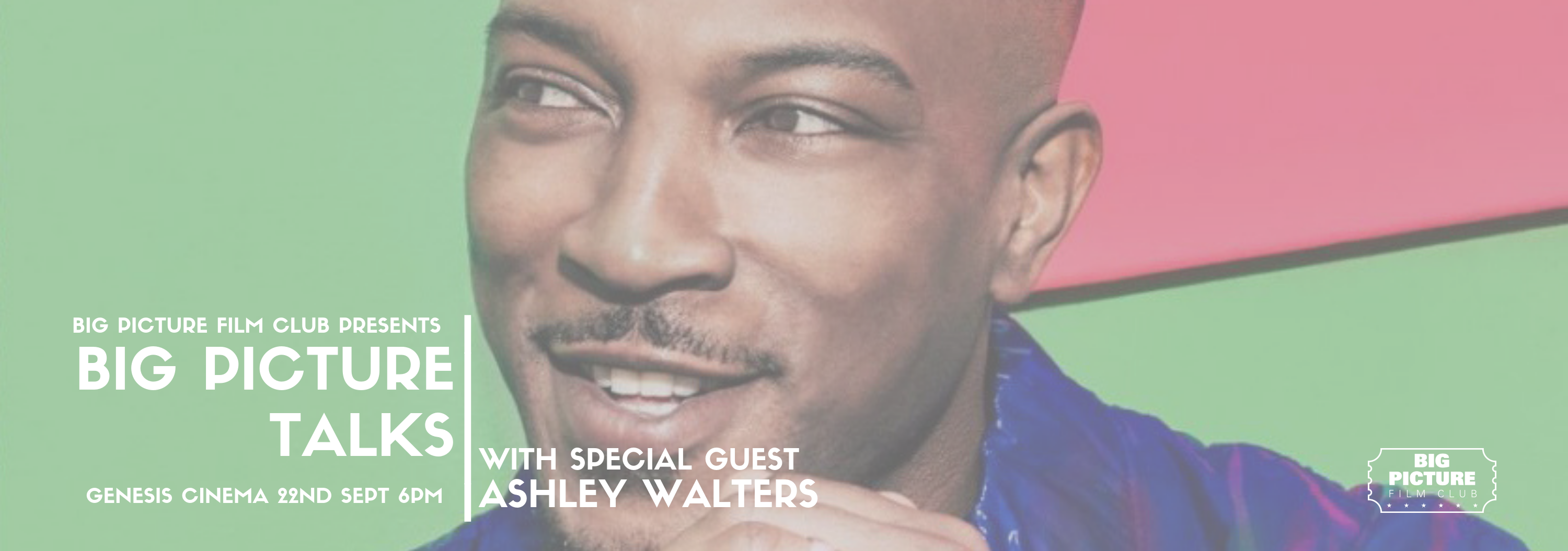 Big Picture Talks - Ashley Walters - Banner
