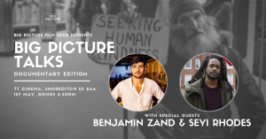Big Picture Talks: Benjamin Zand & Seyi Rhodes