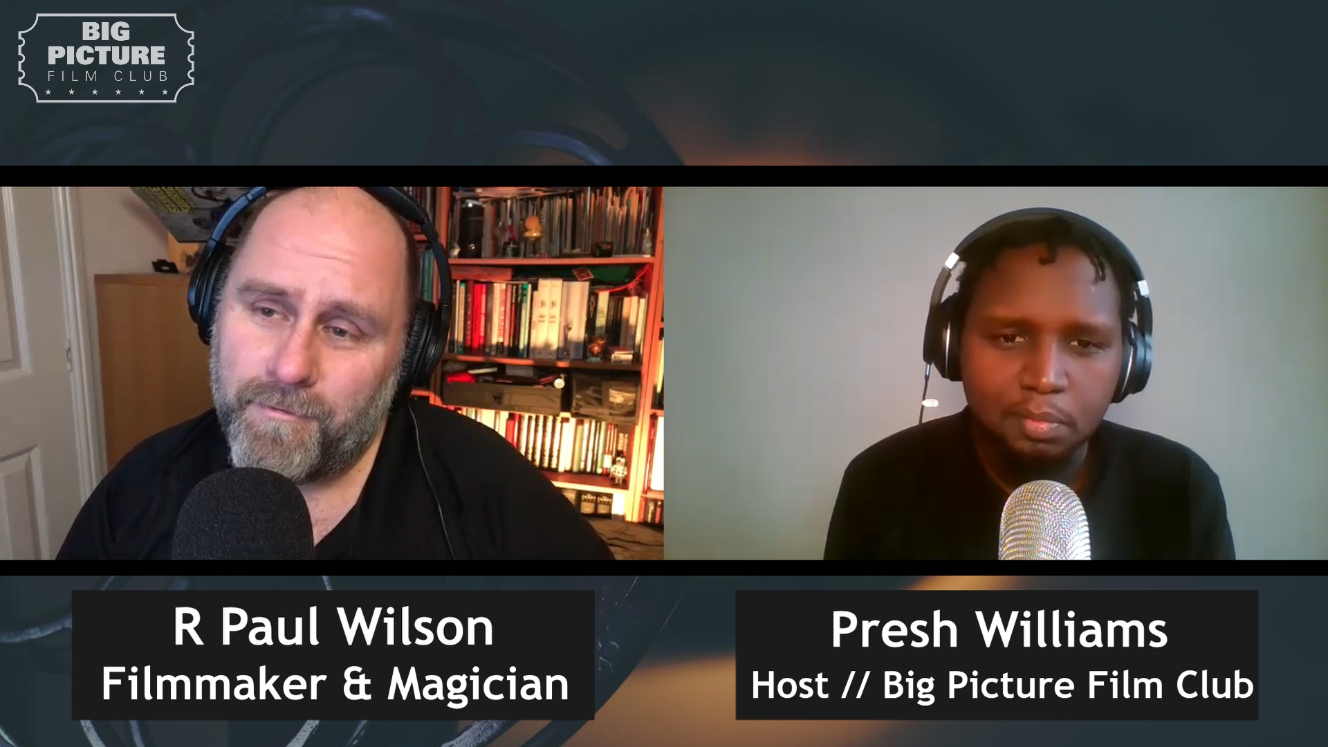 R Paul Wilson - Big Picture Film Club Podcast