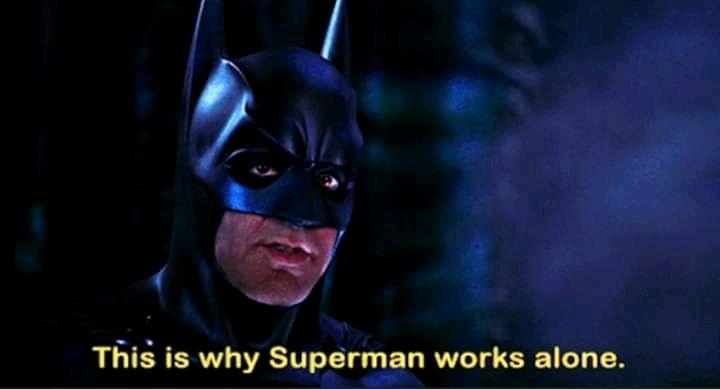 Batman and Robin Superman Works Alone [Source Pintrest]